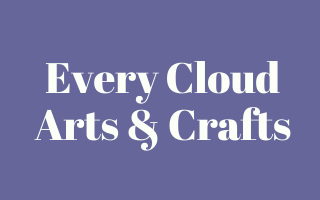 Every Cloud Arts & Crafts